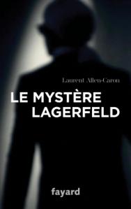 Le mystère Lagerfeld de Laurent Allen-Caron
