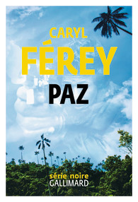 Paz de Caryl Férey - Editions Gallimard